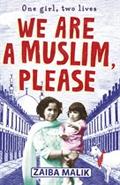 We Are A Muslim, Please by Zaiba Malik