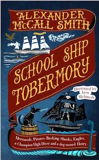 Alexander McCall Smith - School Ship Tobermory