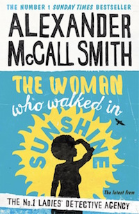 Alexander McCall Smith - The Woman Who Walked in Sunshine