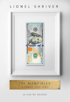 Lionel Shriver - The Mandibles